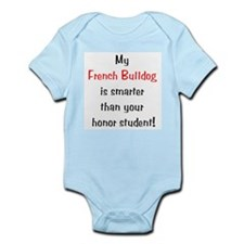 My French Bulldog is smarter... Infant Bodysuit