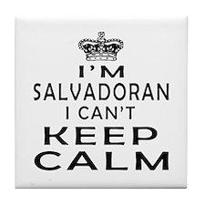 I Am Salvadoran I Can Not Keep Calm Tile Coaster