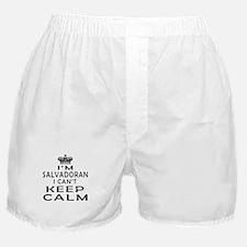 I Am Salvadoran I Can Not Keep Calm Boxer Shorts