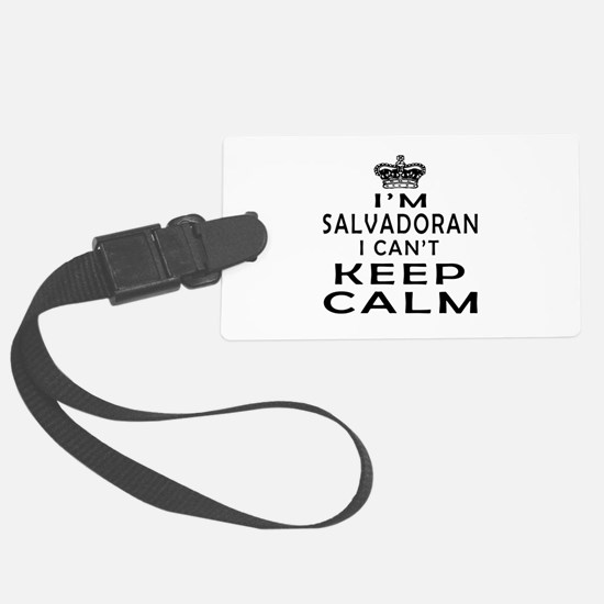 I Am Salvadoran I Can Not Keep Calm Luggage Tag