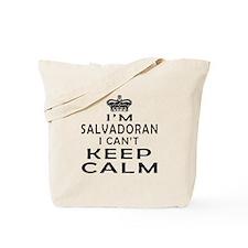 I Am Salvadoran I Can Not Keep Calm Tote Bag