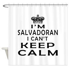 I Am Salvadoran I Can Not Keep Calm Shower Curtain