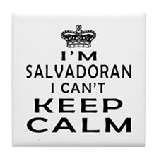 I Am Salvadoran I Can Not Keep Calm Tile Coaster