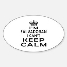 I Am Salvadoran I Can Not Keep Calm Decal