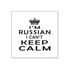 I Am Russian I Can Not Keep Calm Square Sticker 3""
