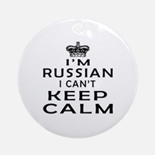 I Am Russian I Can Not Keep Calm Ornament (Round)