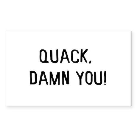 Quack damn you Rectangle Sticker