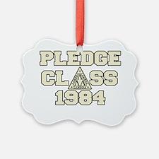 pledge class 1984 Ornament