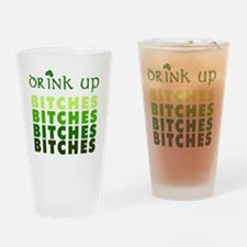 drink-up-bitches Drinking Glass