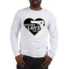 love STILL hurts Long Sleeve T-Shirt