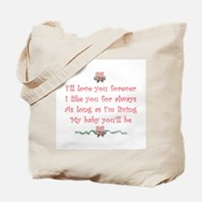 I'll love you forever Tote Bag