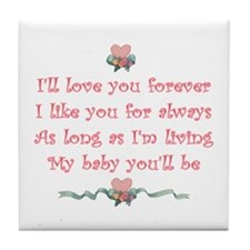 I'll love you forever Tile Coaster