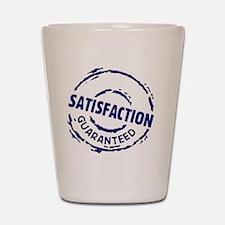 Satisfaction Guaranteed Shot Glass