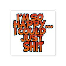 """IM SO HAPPY Square Sticker 3"""" x 3"""""""