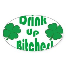 DRINK UP BITCHES! Decal