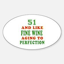 Copy of Funny 51 And Like Fine Wine Birthday Stick