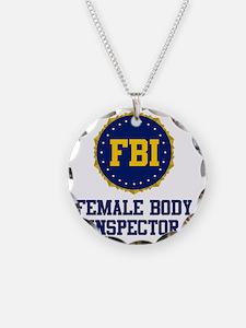 FBI Female Body Inspector Necklace
