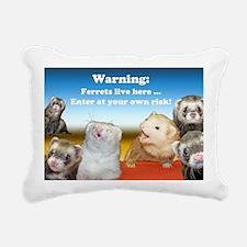 Warning Ferrets live her Rectangular Canvas Pillow