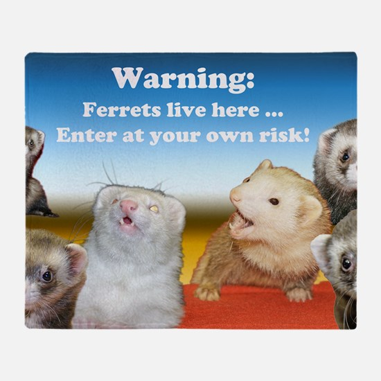 Warning Ferrets live here poster whi Throw Blanket