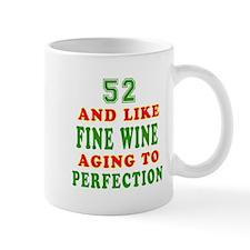 Funny 52 And Like Fine Wine Birthday Mug