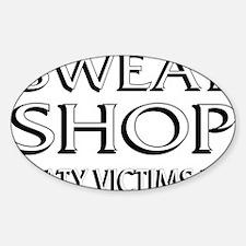 SWEATSHOP: SWEATY VICTIMS UNIT Whit Sticker (Oval)