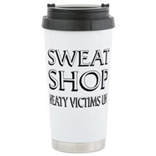 SWEATSHOP: SWEATY VICTIMS UNIT  Travel Mug