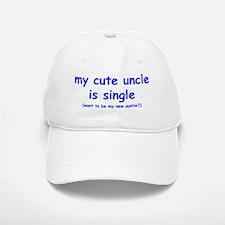 my cute uncle is single Baseball Baseball Cap