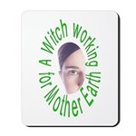 A Witch working for Mother Earth Mousepad