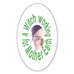 A Witch working for Mother Earth Oval Sticker