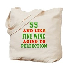 Funny 55 And Like Fine Wine Birthday Tote Bag