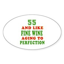Funny 55 And Like Fine Wine Birthday Decal