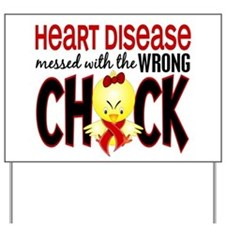 Heart Disease Messed With Wrong Chick Yard Sign