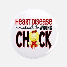 """Heart Disease Messed With Wrong Chick 3.5"""" Button"""