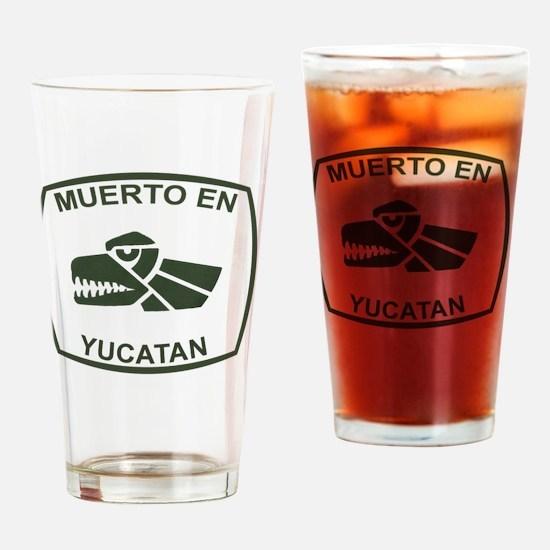 MuertoEnYucatan Drinking Glass