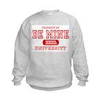 Be Mine University Kids Sweatshirt