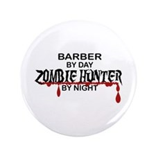 "Zombie Hunter - Barber 3.5"" Button"