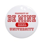 Be Mine University Ornament (Round)