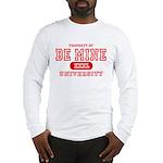 Be Mine University Long Sleeve T-Shirt