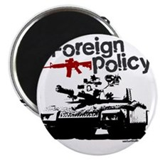 Foreign Policy - anti-war protest t-shirts Magnet