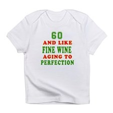 Funny 60 And Like Fine Wine Birthday Infant T-Shir