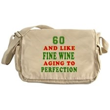 Funny 60 And Like Fine Wine Birthday Messenger Bag