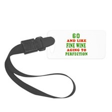 Funny 60 And Like Fine Wine Birthday Luggage Tag