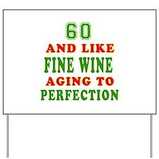 Funny 60 And Like Fine Wine Birthday Yard Sign