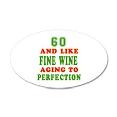 Funny 60 And Like Fine Wine Birthday Wall Decal