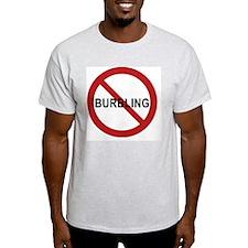 No Burbling Final Hi Res T-Shirt