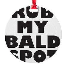 rubmybaldspot Round Ornament