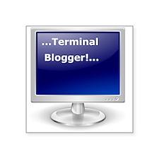 """TerminalBlogger Square Sticker 3"""" x 3"""""""