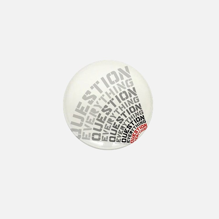 Question Everything free thinkers tee  Mini Button