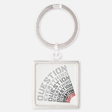 Question Everything free thinkers  Square Keychain