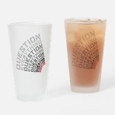 Question Everything free thinkers t Drinking Glass